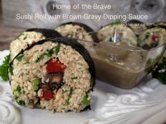 Home of the Brave Sushi Roll with Brown Gravy Dipping Sauce