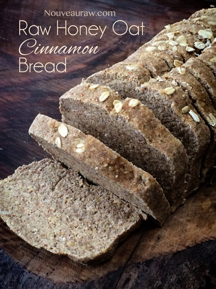 Raw, vegan, gluten free, Honey Oat Cinnamon Bread