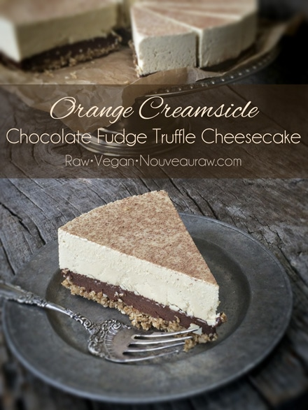Orange Creamsicle Chocolate Fudge Truffle Cheesecake (raw, vegan